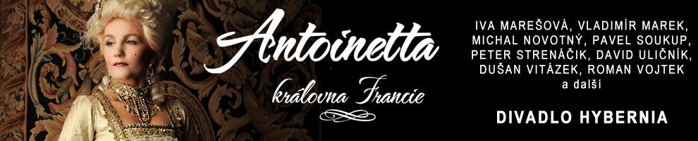 ANTOINETTA <br>královna Francie